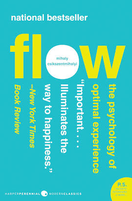 Flow- The Psychology of Optimal Experience