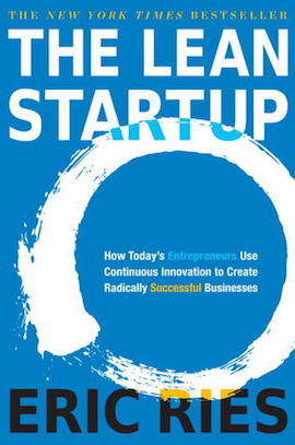 The Lean Startup- How Today's Entrepreneurs Use Continuous Innovation to Create Radically Successful Businesses by Eric Ries