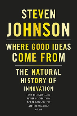 Where Good Ideas Come From- The Natural History of Innovation